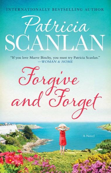 Forgive and Forget : A Novel