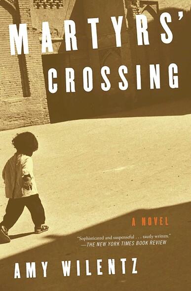 Martyrs' Crossing : A Novel