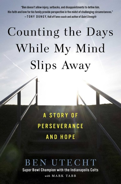 Counting the Days While My Mind Slips Away : A Story of Perseverance and Hope