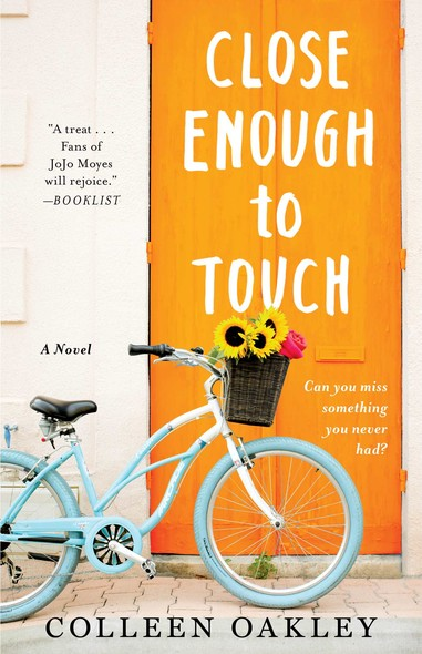 Close Enough to Touch : A Novel