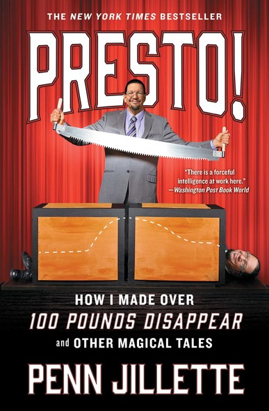 Presto! : How I Made Over 100 Pounds Disappear and Other Magical Tales