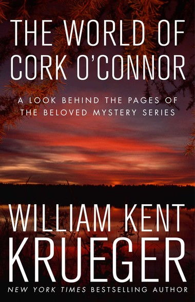 The World of Cork O'Connor : A Look Behind the Pages of the Beloved Mystery Series
