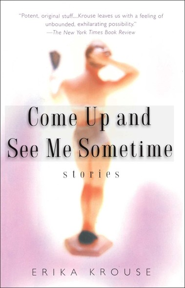 Come Up and See Me Sometime : Stories