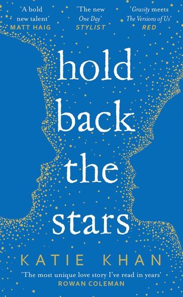 Hold Back the Stars : A Novel
