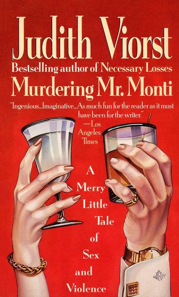 Murdering Mr. Monti : A Merry Little Tale of Sex and Violence