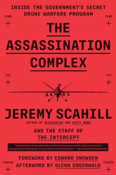 The Assassination Complex : Inside the Government's Secret Drone Warfare Program