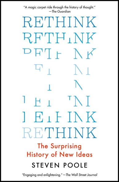 Rethink : The Surprising History of New Ideas