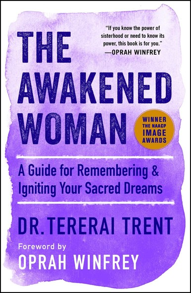 The Awakened Woman : A Guide for Remembering & Igniting Your Sacred Dreams
