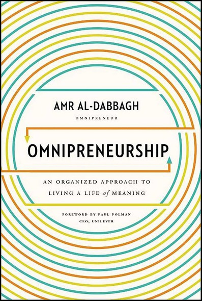 Omnipreneurship : An Organized Approach to Living A Life of Meaning