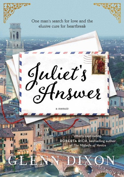 Juliet's Answer : One Man's Search for Love and the Elusive Cure for Heartbreak
