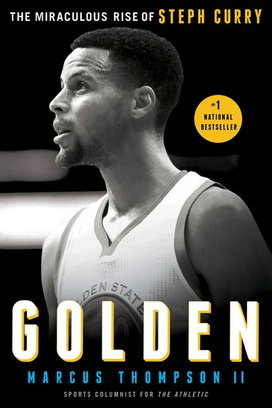 Golden : The Miraculous Rise of Steph Curry