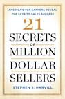 21 Secrets of Million-Dollar Sellers : America's Top Earners Reveal the Keys to Sales Success