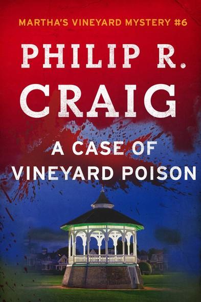 A Case of Vineyard Poison : Martha's Vineyard Mystery #6