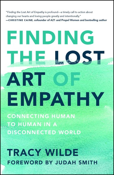 Finding the Lost Art of Empathy : Connecting Human to Human in a Disconnected World
