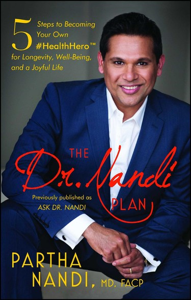 The Dr. Nandi Plan : 5 Steps to Becoming Your Own #HealthHero for Longevity, Well-Being, and a Joyful Life