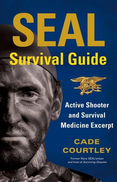 SEAL Survival Guide: Active Shooter and Survival Medicine Excerpt