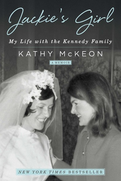 Jackie's Girl : My Life with the Kennedy Family