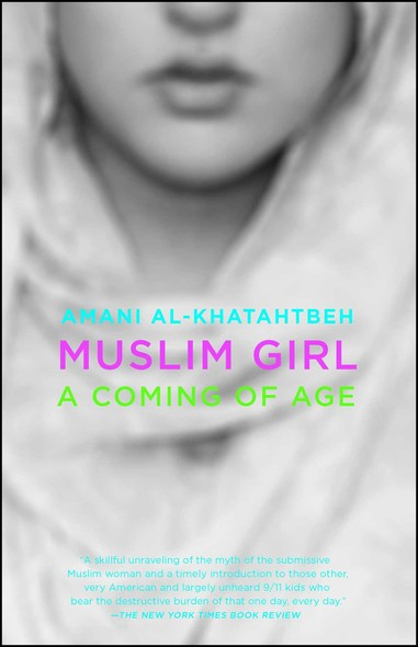 Muslim Girl : A Coming of Age