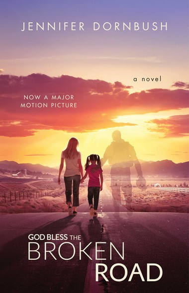 God Bless the Broken Road : A Novel