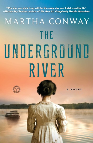 The Underground River : A Novel