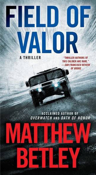 Field of Valor : A Thriller