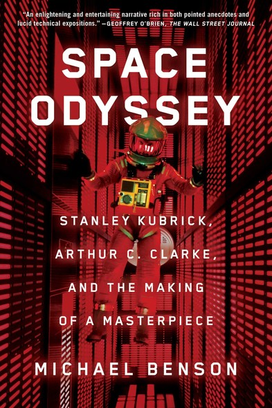 Space Odyssey : Stanley Kubrick, Arthur C. Clarke, and the Making of a Masterpiece