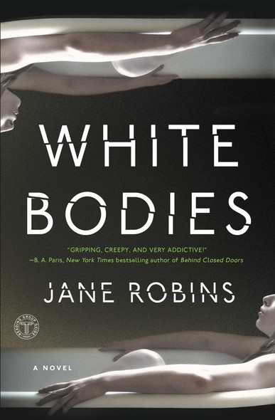 White Bodies : An Addictive Psychological Thriller