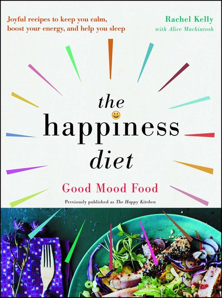 The Happiness Diet : Good Mood Food