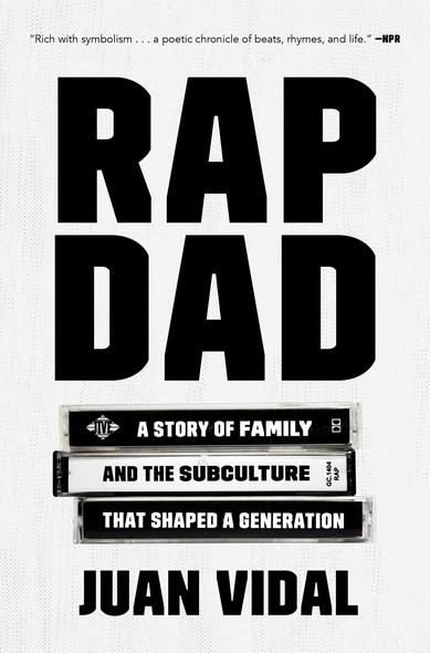 Rap Dad : A Story of Family and the Subculture That Shaped a Generation