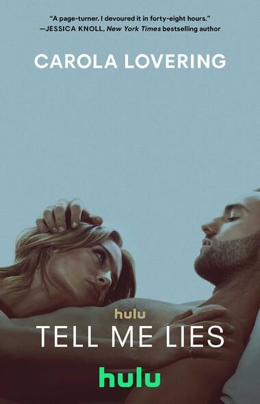 Tell Me Lies : A Novel