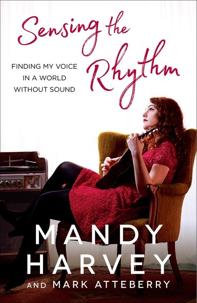 Sensing the Rhythm : Finding My Voice in a World Without Sound