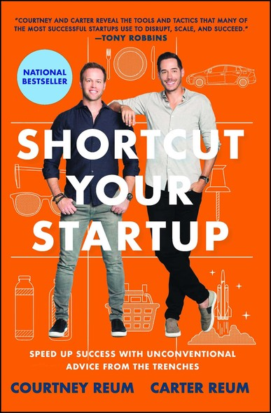 Shortcut Your Startup : Speed Up Success with Unconventional Advice from the Trenches