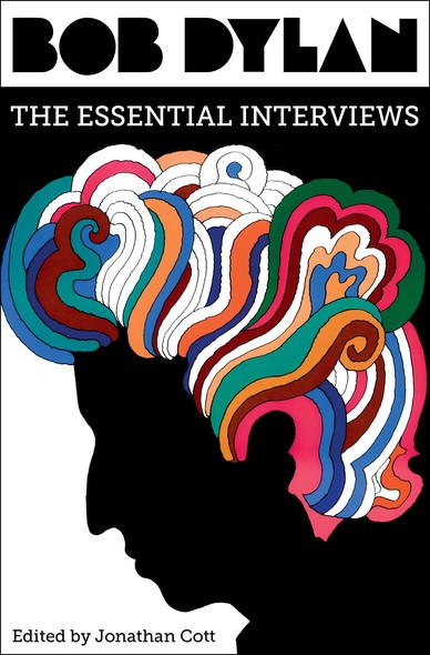 Bob Dylan : The Essential Interviews
