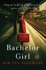 Bachelor Girl : A Novel by the Author of Orphan #8