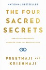 The Four Sacred Secrets : For Love and Prosperity, A Guide to Living in a Beautiful State