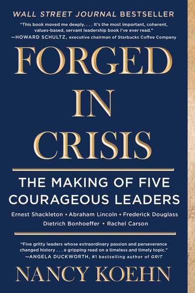 Forged in Crisis : The Making of Five Courageous Leaders