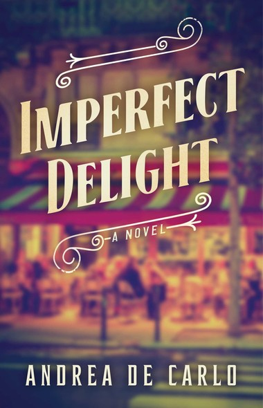 Imperfect Delight : A Novel