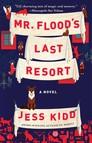 Mr. Flood's Last Resort : A Novel