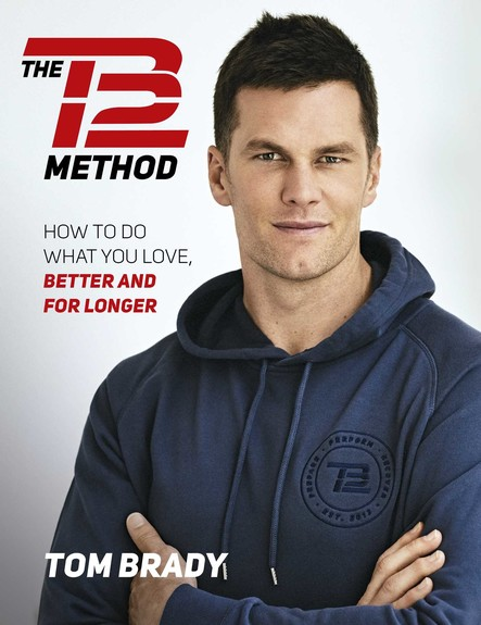 The TB12 Method : How to Achieve a Lifetime of Sustained Peak Performance