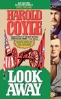 Look Away : An Epic Novel of the Civil War