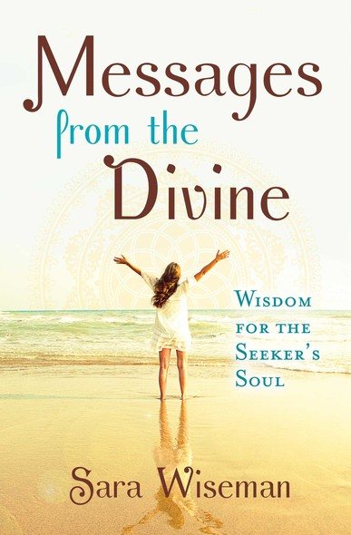 Messages from the Divine : Wisdom for the Seeker's Soul