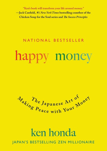 Happy Money : The Japanese Art of Making Peace with Your Money