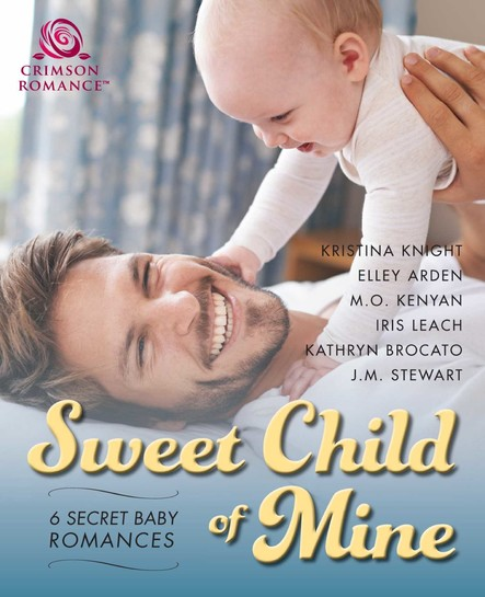 Sweet Child of Mine : 6 Secret Baby Romances