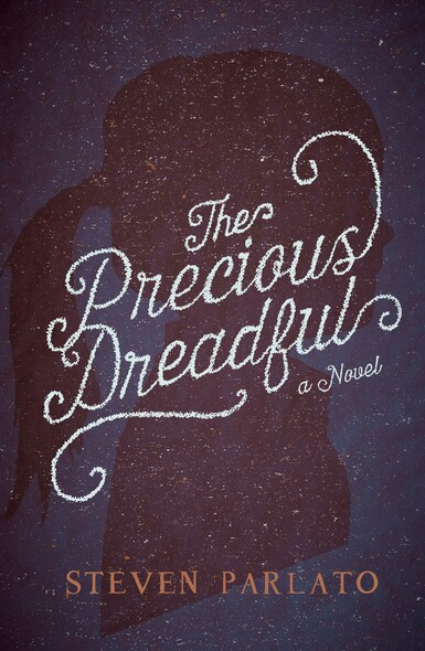 The Precious Dreadful : A Novel