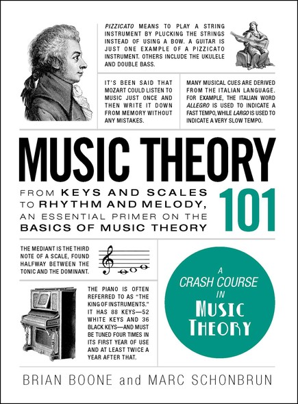 Music Theory 101 : From keys and scales to rhythm and melody, an essential primer on the basics of music theory