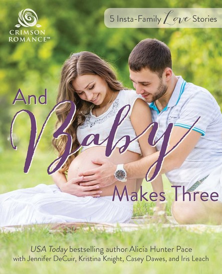 And Baby Makes Three : 5 Instant-Family Love Stories