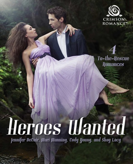 Heroes Wanted : 4 To-the-Rescue Romances