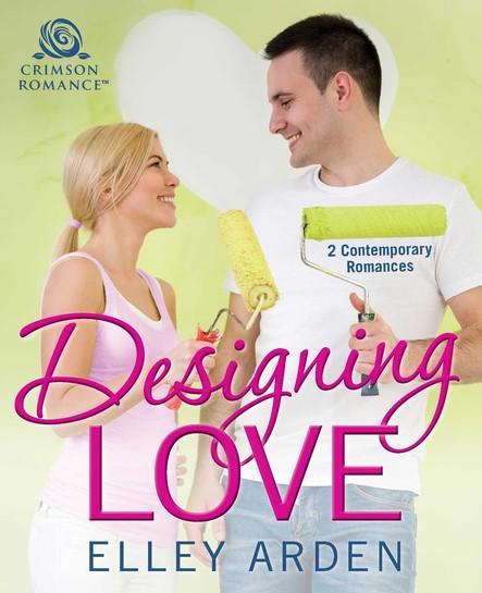 Designing Love : 2 Contemporary Romances