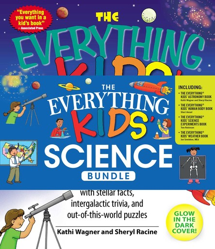 The Everything Kids' Science Bundle : The Everything® Kids' Astronomy Book; The Everything® Kids' Human Body Book; The Everything® Kids' Science Experiments Book; The Everything® Kids' Weather Book