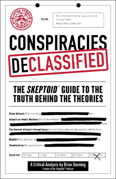 Conspiracies Declassified : The Skeptoid Guide to the Truth Behind the Theories
